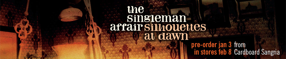 The Singleman Affair - Silhouettes At Dawn